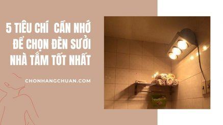 5 Tiêu Chí Vàng Bạn Cần Nhớ Để Chọn Được Chiếc Đèn Sưởi Nhà Tắm Tốt Nhất